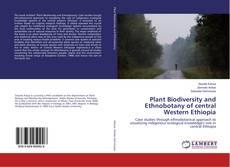Обложка Plant Biodiversity and Ethnobotany of central Western Ethiopia