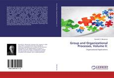 Bookcover of Group and Organizational Processes, Volume II: