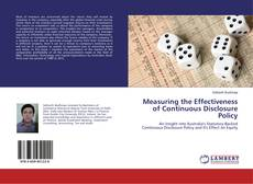 Bookcover of Measuring the Effectiveness of Continuous Disclosure Policy
