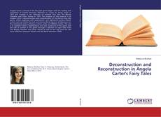 Bookcover of Deconstruction and Reconstruction in Angela Carter's Fairy Tales