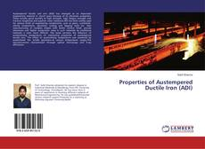 Bookcover of Properties of Austempered Ductile Iron (ADI)