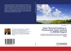 Bookcover of Solar Thermal Cooling vs. Photovoltaic Solar Cooling in (MENA) Region