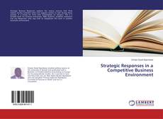 Bookcover of Strategic Responses in a Competitive Business Environment
