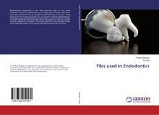 Files used in Endodontics kitap kapağı