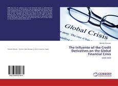 The Influence of the Credit Derivatives on the Global Financial Crisis kitap kapağı