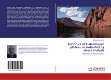 Bookcover of Tectonics of E-Azerbaijan plateau as indicated by stress analysis
