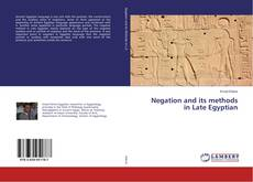 Copertina di Negation and its methods in Late Egyptian