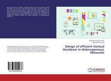 Capa do livro de Design of efficient Vertical Handover in Heterogeneous Networks