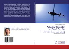 Bookcover of Autopilot Simulator for Aerial Vehicles