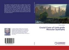 Обложка Crucial Cases of Limb-girdle Muscular Dystrophy