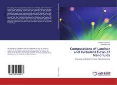 Bookcover of Computations of Laminar and Turbulent Flows of Nanofluids