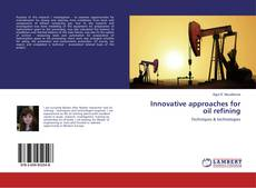 Bookcover of Innovative approaches for oil refining