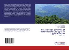 Bookcover of Regeneration potential of different land-use types in Upper Hantana