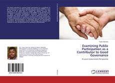 Bookcover of Examining Public Participation as a Contributor to Good Governance