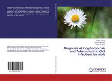 Bookcover of Diagnosis of Cryptococcosis and Tuberculosis in CNS infections by mole