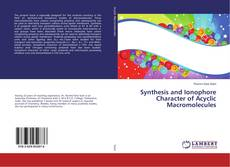Обложка Synthesis and Ionophore Character of Acyclic Macromolecules