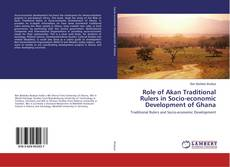 Bookcover of Role of Akan Traditional Rulers in Socio-economic Development of Ghana
