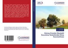 Güneş Enerjisi Destekli Kurutma Sisteminde Elma Kurutulması kitap kapağı