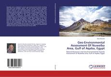 Bookcover of Geo-Environmental Assessment Of Nuweiba Area, Gulf of Aqaba, Egypt
