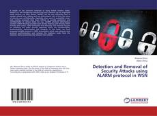 Couverture de Detection and Removal of Security Attacks using ALARM protocol in WSN