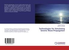 Bookcover of Technologies for Simulating Seismic Wave Propagation