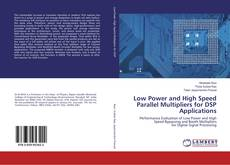 Buchcover von Low Power and High Speed Parallel Multipliers for DSP Applications