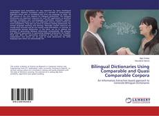 Bookcover of Bilingual Dictionaries Using Comparable and Quasi Comparable Corpora