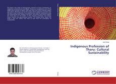 Couverture de Indigenous Profession of Tharu: Cultural Sustainability