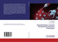 Nanodentistry: Current Perspectives & Future Challenges