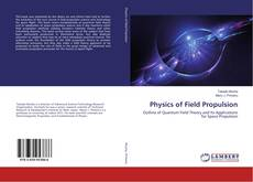 Bookcover of Physics of Field Propulsion