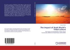 Bookcover of The Impact of Arab World's Tribal culture