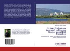 Copertina di System Engineering Approach to Develop Reactor Vessel BMI Inspection
