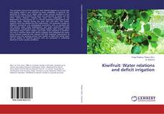 Bookcover of Kiwifruit: Water relations and deficit irrigation