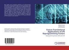 Future Translational Applications of iPS Reprogramming Factors的封面