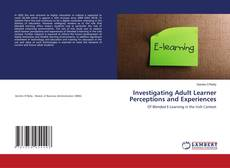 Bookcover of Investigating Adult Learner Perceptions and Experiences