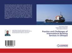 Bookcover of Practice and Challenges of International Banking Services in Ethiopia