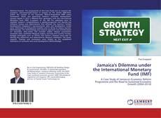 Bookcover of Jamaica's Dilemma under the International Monetary Fund (IMF)
