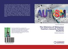 The Dilemma of Malaysian Teachers towards Autistic Students kitap kapağı