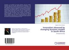 Bookcover of Innovation obsessed by changing business models in South Africa
