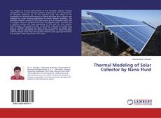 Bookcover of Thermal Modeling of Solar Collector by Nano Fluid
