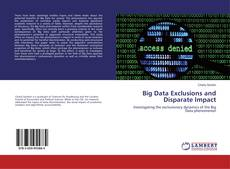 Bookcover of Big Data Exclusions and Disparate Impact