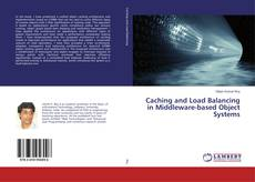 Copertina di Caching and Load Balancing in Middleware-based Object Systems