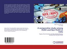 Bookcover of A comparative study among PLHIV and Non PLHIV in India