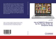 Buchcover von Use of INDEST E-Resources by the faculty of IITs: An Analytical Study