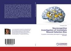 Portada del libro de Neurocognitive Investigation of Immediate Reward Selection Bias