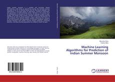 Couverture de Machine Learning Algorithms for Prediction of Indian Summer Monsoon