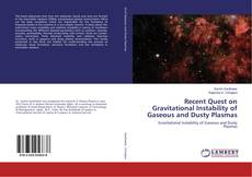 Bookcover of Recent Quest on Gravitational Instability of Gaseous and Dusty Plasmas