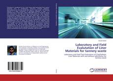 Portada del libro de Laboratory and Field Evalutation of Liner Materials for tannery waste