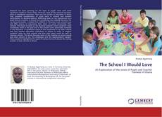 Bookcover of The School I Would Love