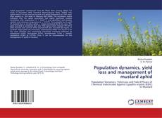 Population dynamics, yield loss and management of mustard aphid的封面